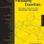 Packaging Essentials. 100 Design Principles for Creating Packages