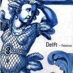 Delft-Faïence, il primo volume edito dalla Réunion des musées nationaux