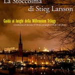 Esce per Marsilio &quot;La Stoccolma di Stieg Larsson&quot;