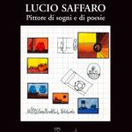 Lucio Saffaro. Pittore di sogni e di poesie