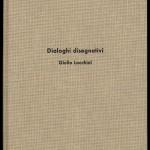 Giulio Lacchini, Dialoghi disegnativi, A & M bookstore edizioni