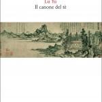 Lu Yu, Il canone del tè, a cura di Marco Ceresa, Quodlibet