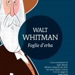 Walt Whitman, Foglie d'erba, a cura di Iginia Tattoni, Newton Compton